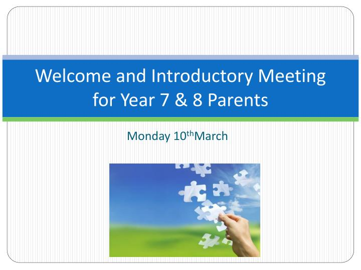 Welcome and introductory meeting for year 7 8 parents