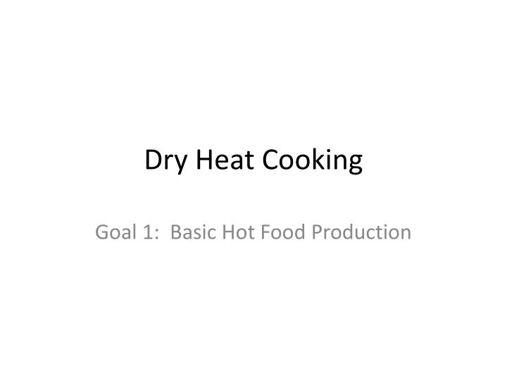Dry heat cooking