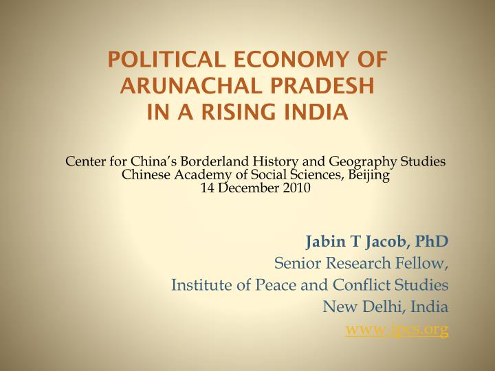 political economy of arunachal pradesh in a rising india n.
