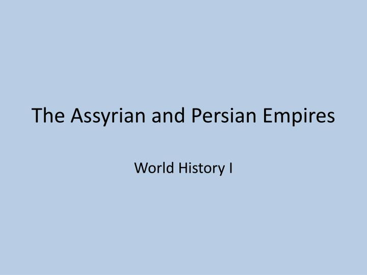 the assyrian and persian empires n.