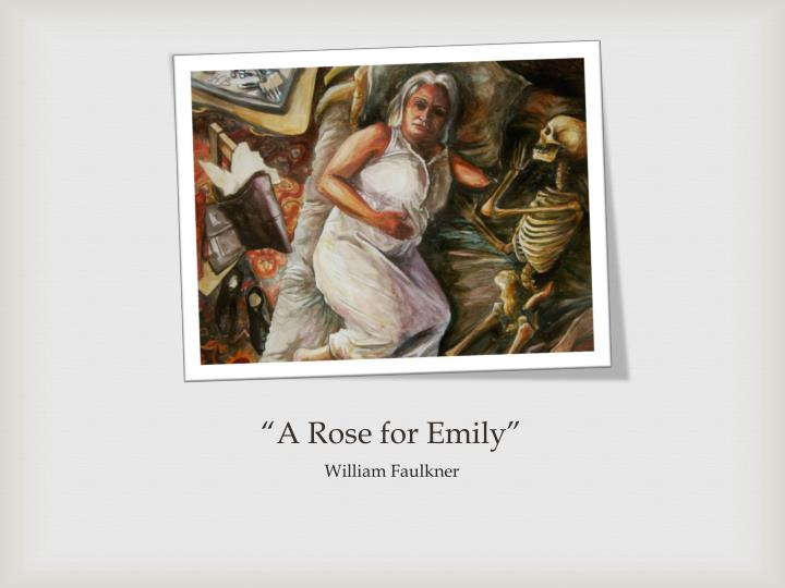 a rose for emily vs a Themes tradition versus change through the mysterious figure of emily grierson, faulkner conveys the struggle that comes from trying to maintain tradition death hangs over a rose for emily, from the narrator's mention of emily's death at the beginning of the story through the description of emily's.