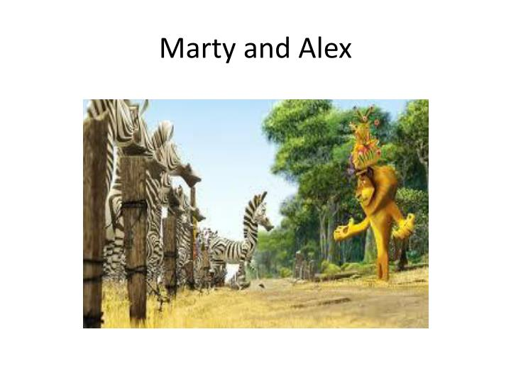 Marty and Alex