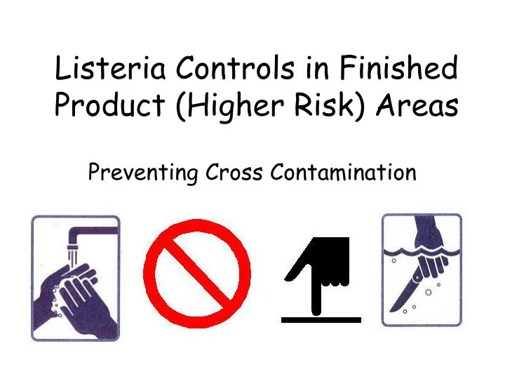listeria controls in finished product higher risk areas n.