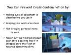 you can prevent cross contamination by