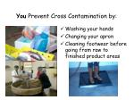 you prevent cross contamination by1