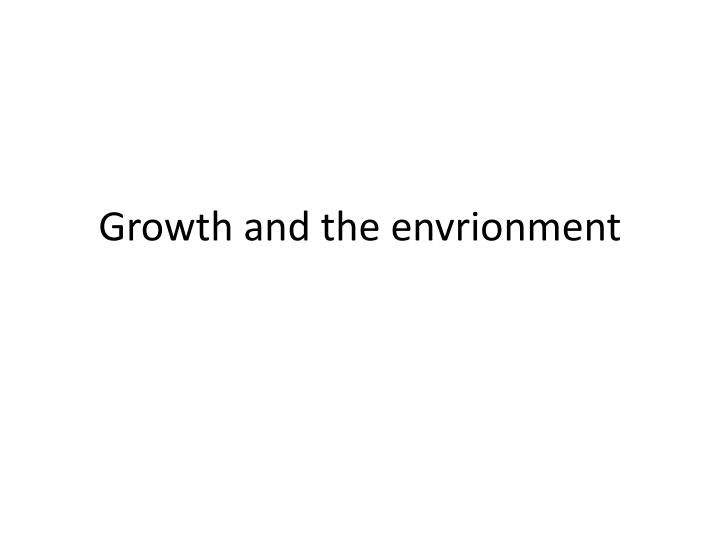growth and the envrionment n.