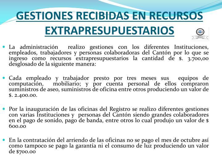 GESTIONES RECIBIDAS EN RECURSOS EXTRAPRESUPUESTARIOS