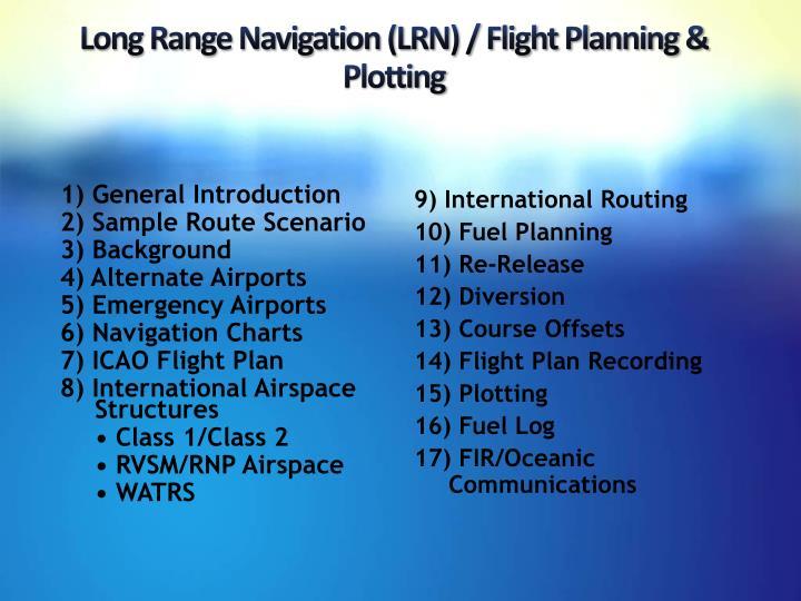 Long range navigation lrn flight planning plotting