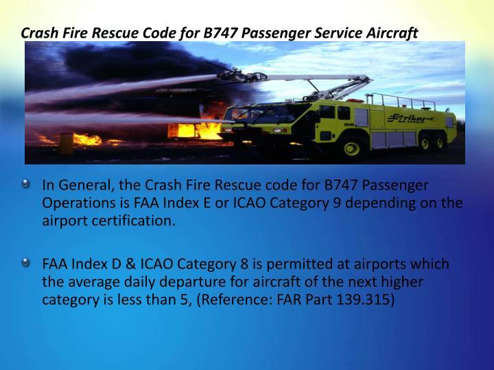 Crash Fire Rescue Code for B747 Passenger Service Aircraft