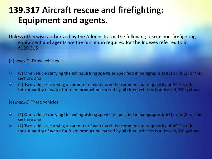 139.317 Aircraft rescue and firefighting: Equipment and agents.