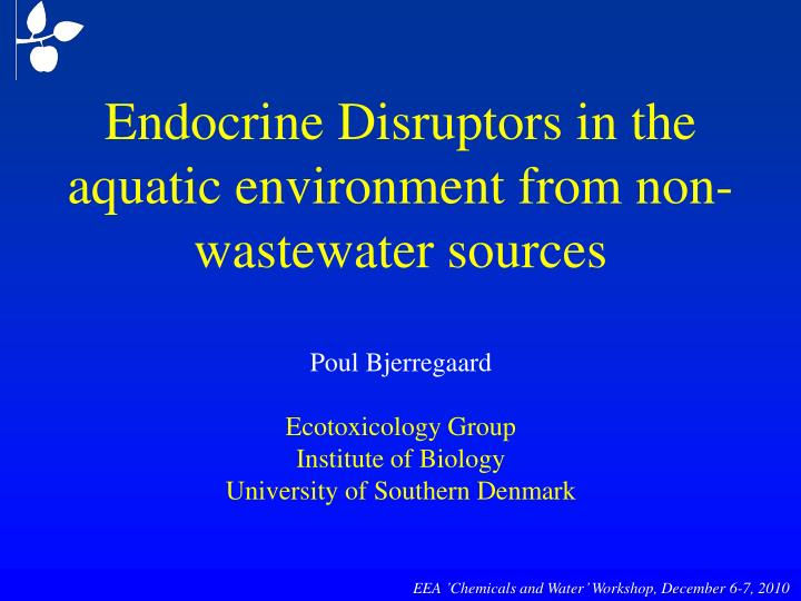 endocrine disruptors in the aquatic environment from non wastewater sources n.