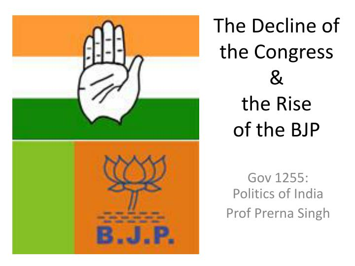the decline of the congress the rise of the bjp n.