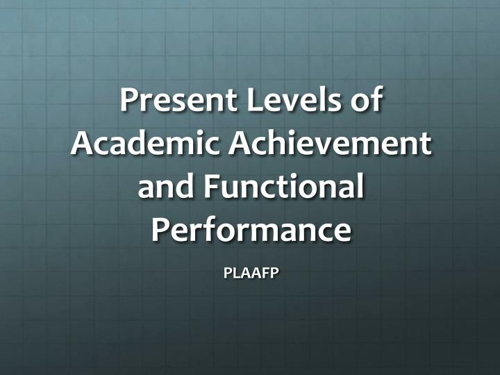 present levels of academic achievement and functional performance n.