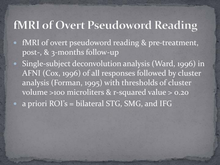 fMRI of Overt Pseudoword Reading