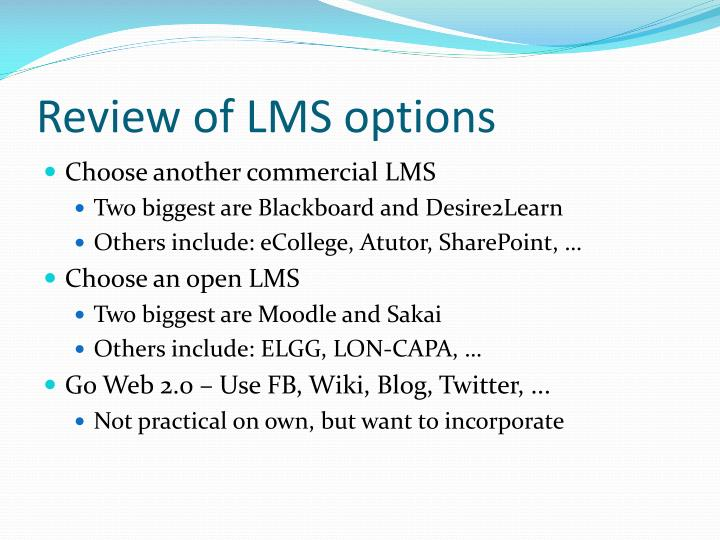 Review of LMS options