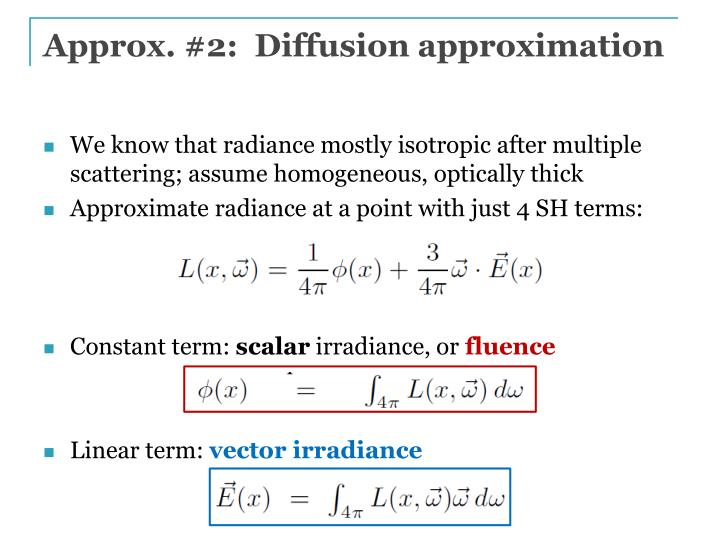 Approx. #2:  Diffusion approximation