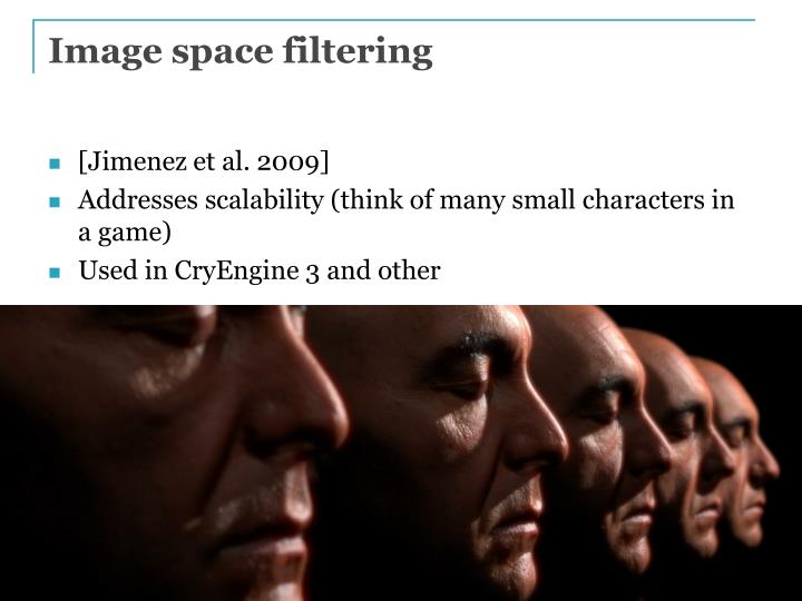 Image space filtering