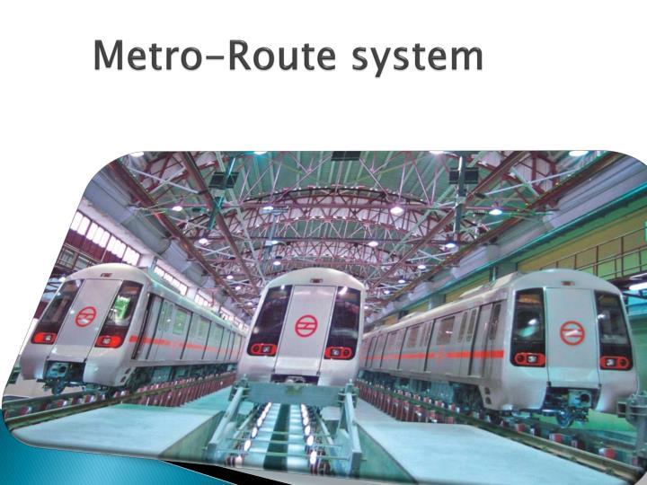 Metro-Route system