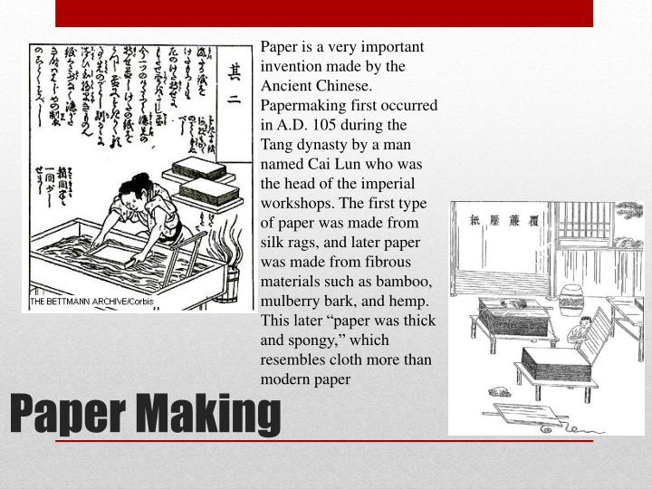 Paper is a very important invention made by the Ancient Chinese. Papermaking