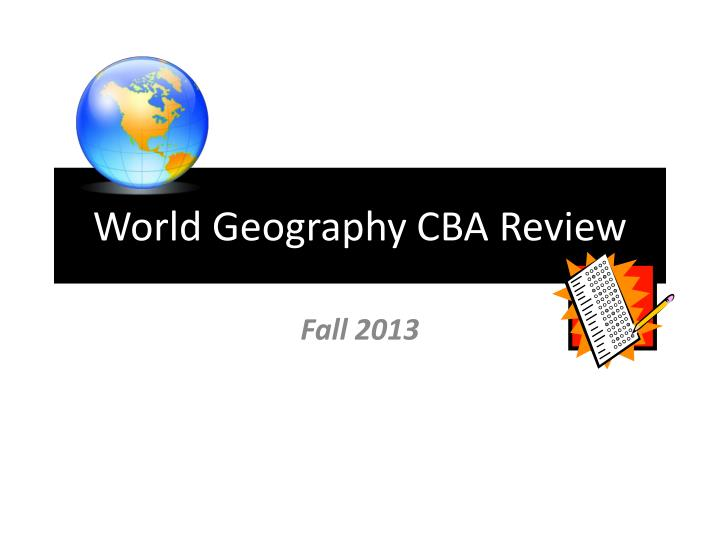 world geography cba review n.