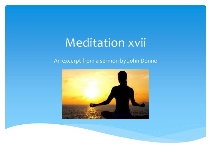 an analysis of john donnes meditation seventeen