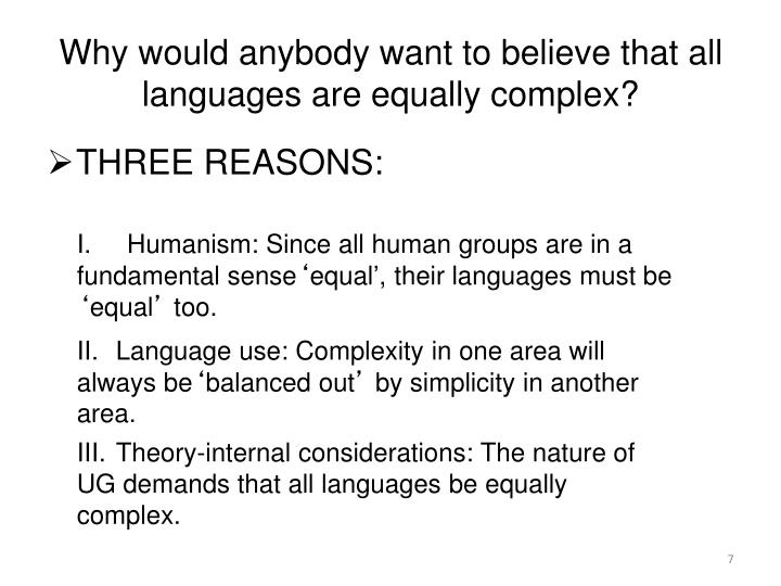 Why would anybody want to believe that all languages are equally complex?