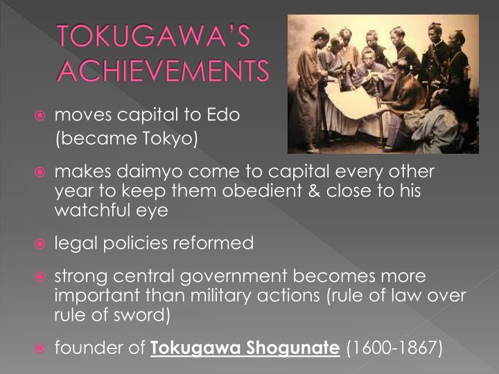 TOKUGAWA'S ACHIEVEMENTS