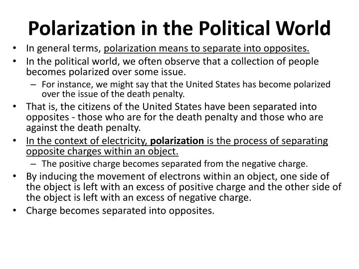 Polarization in the Political World