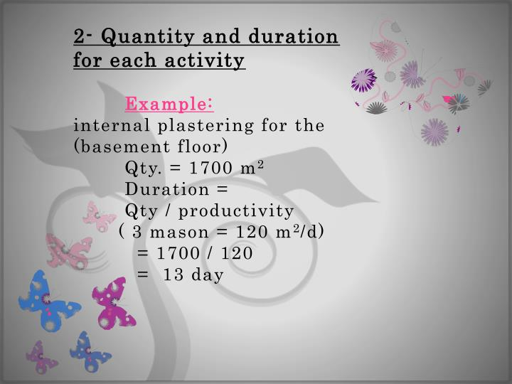 2- Quantity and duration for each activity
