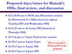 proposed days times for mainak s ohs final review and discussion