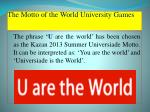 the motto of the world university games