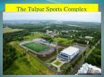 the tulpar sports complex