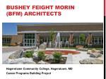 bushey feight morin bfm architects