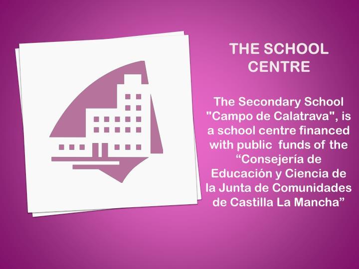 The school centre