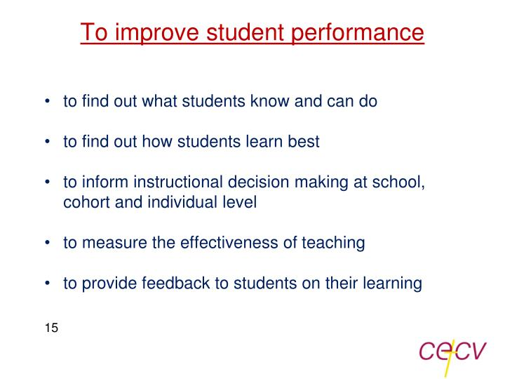 To improve student performance