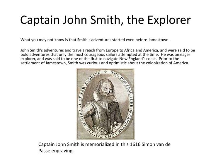 is john smith a reliable narrator Is the way john smith narrates the general history reliable or true give examples.