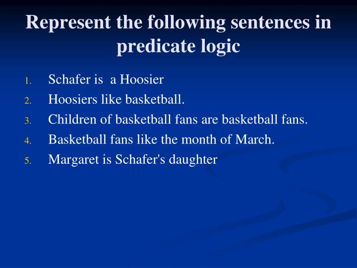 Represent the following sentences in predicate logic