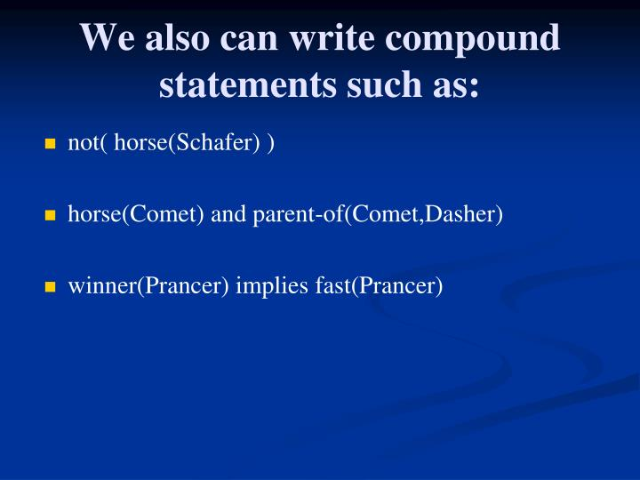 We also can write compound statements such as: