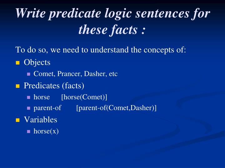 Write predicate logic sentences for these facts :