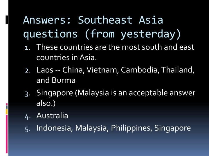 answers southeast asia questions from yesterday n.