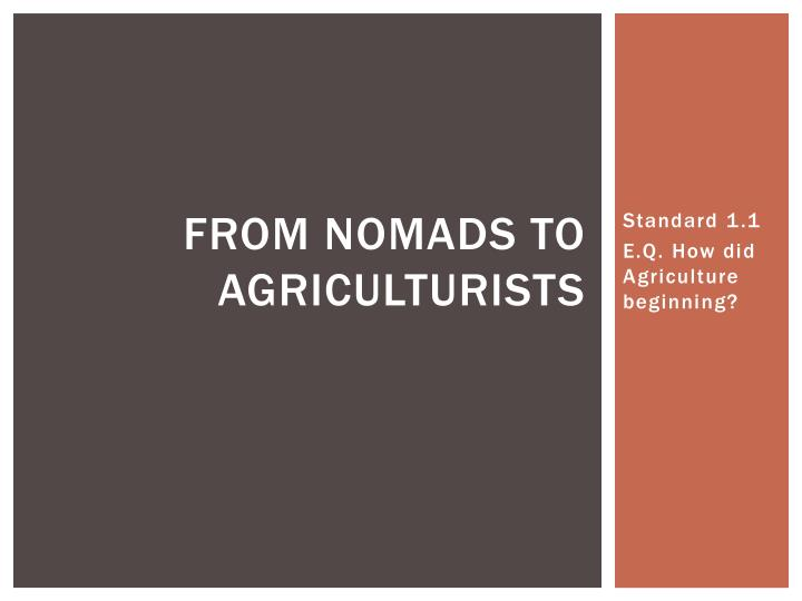from nomads to agriculturists n.