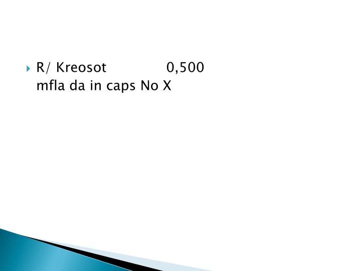R/ Kreosot0,500