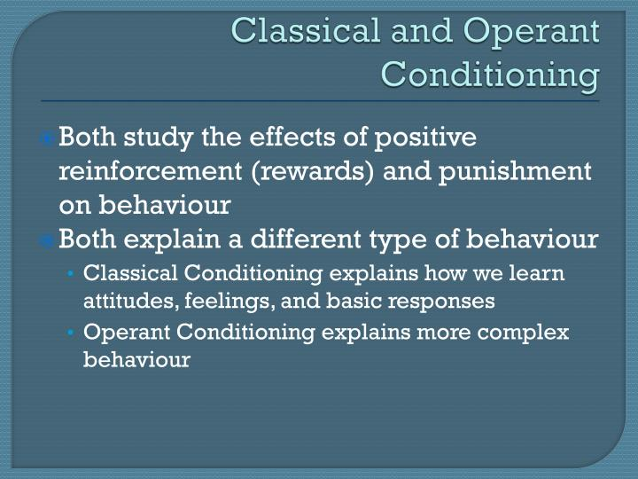 a comparison of classical and operant conditioning A summary of operant conditioning in 's learning and conditioning learn exactly what happened in this chapter, scene, or section of learning and conditioning and what it means.