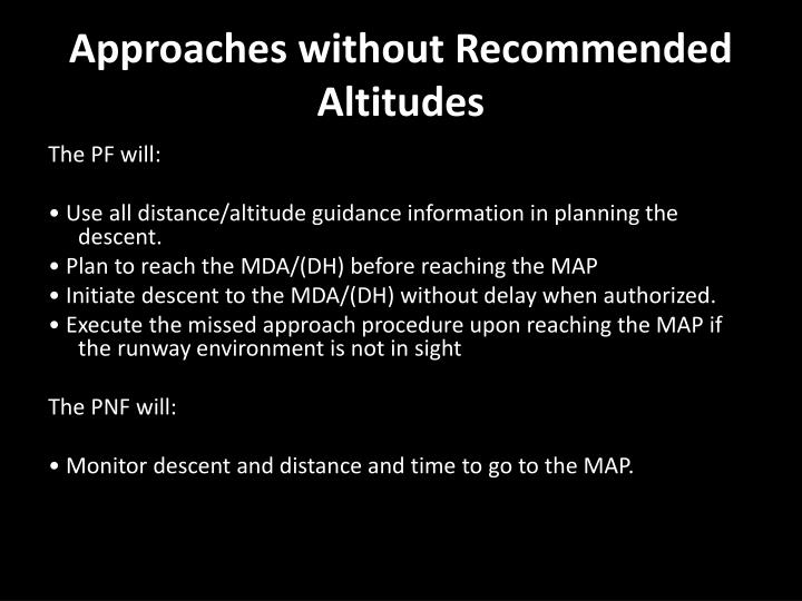 Approaches without Recommended Altitudes