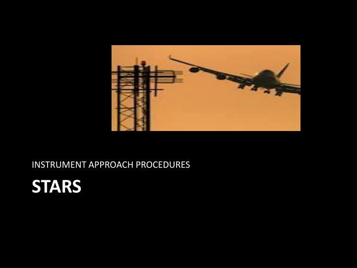 INSTRUMENT APPROACH PROCEDURES