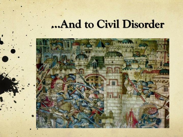 ...And to Civil Disorder