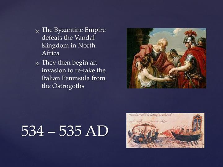 The Byzantine Empire defeats the Vandal Kingdom in North Africa