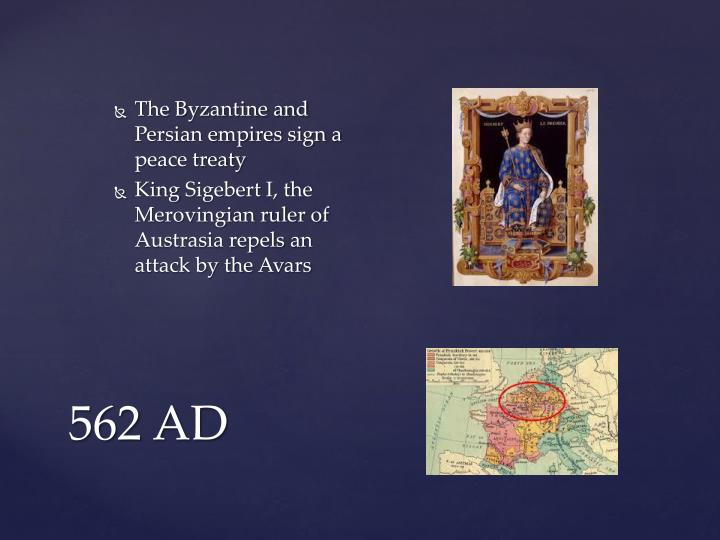 The Byzantine and Persian empires sign a peace treaty