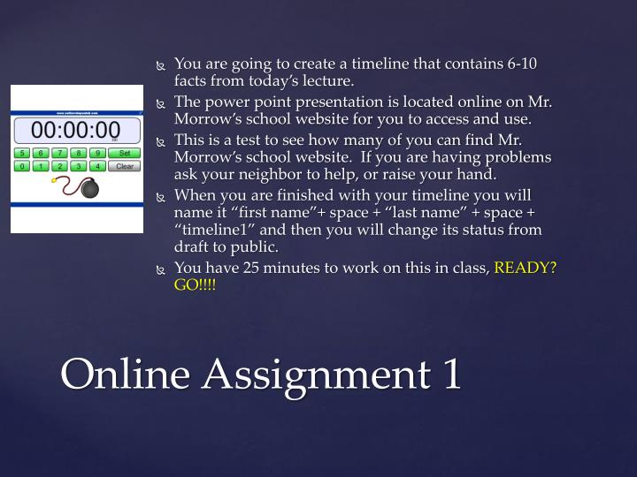 You are going to create a timeline that contains 6-10 facts from today's lecture.