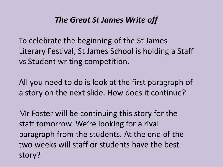The Great St James Write off